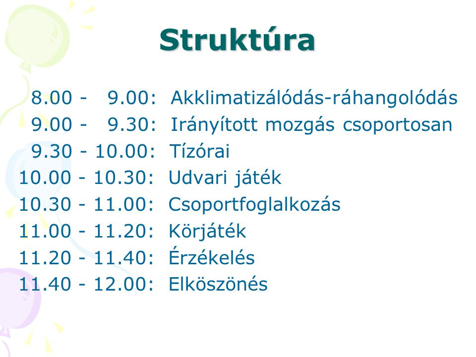 Struktúra 8.00 - 9.00: Akklimatizálódás-ráhangolódás