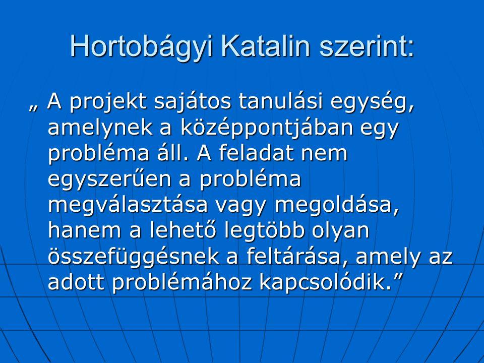 Hortobágyi Katalin szerint:
