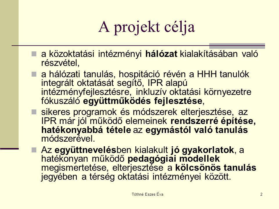 A projekt célja a közoktatási intézményi hálózat kialakításában való részvétel,