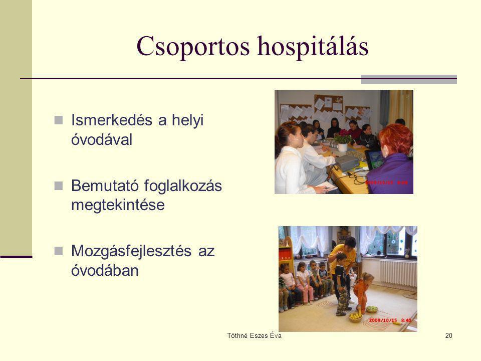 Csoportos hospitálás Ismerkedés a helyi óvodával