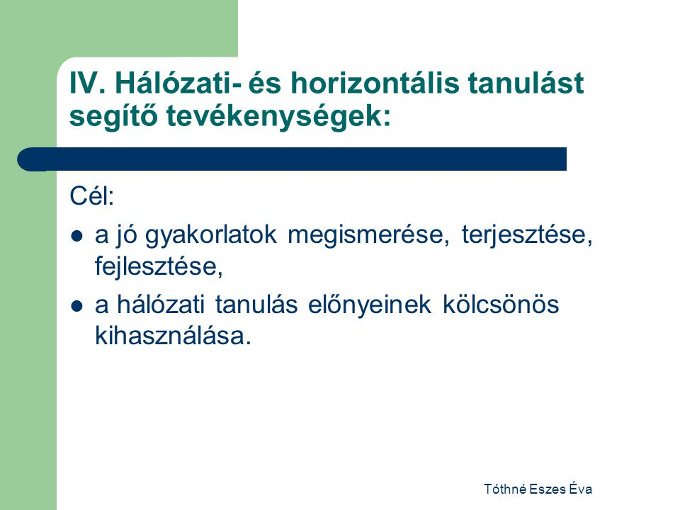 IV. Hálózati- és horizontális tanulást segítő tevékenységek: