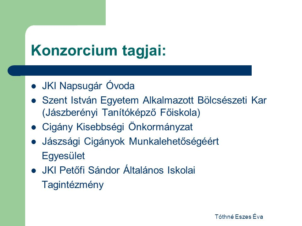 Konzorcium tagjai: JKI Napsugár Óvoda