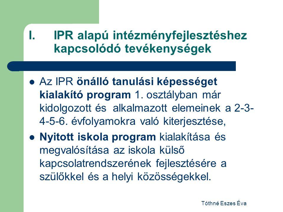 IPR alapú intézményfejlesztéshez kapcsolódó tevékenységek