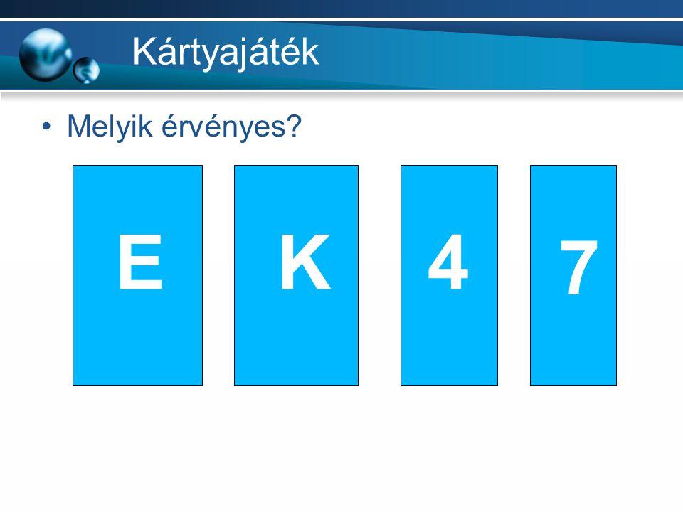 Kártyajáték Melyik érvényes E K 4 7