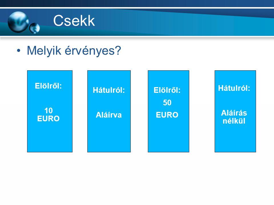 Csekk Melyik érvényes Elölről: 10 EURO Hátulról: Aláírás nélkül
