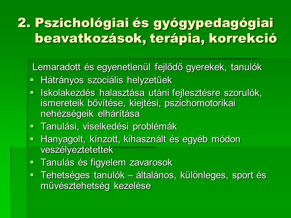 2. Pszichológiai és gyógypedagógiai beavatkozások, terápia, korrekció