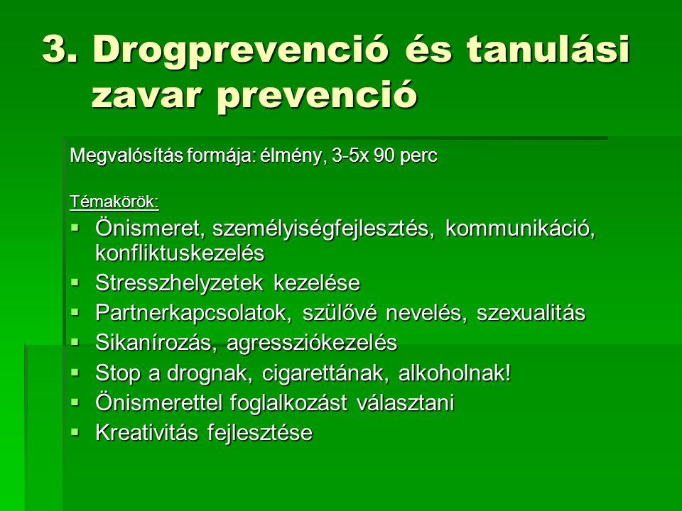 3. Drogprevenció és tanulási zavar prevenció
