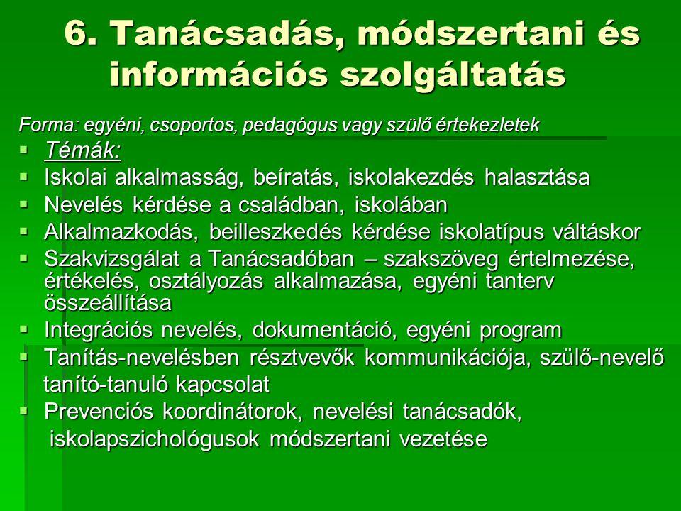 6. Tanácsadás, módszertani és információs szolgáltatás