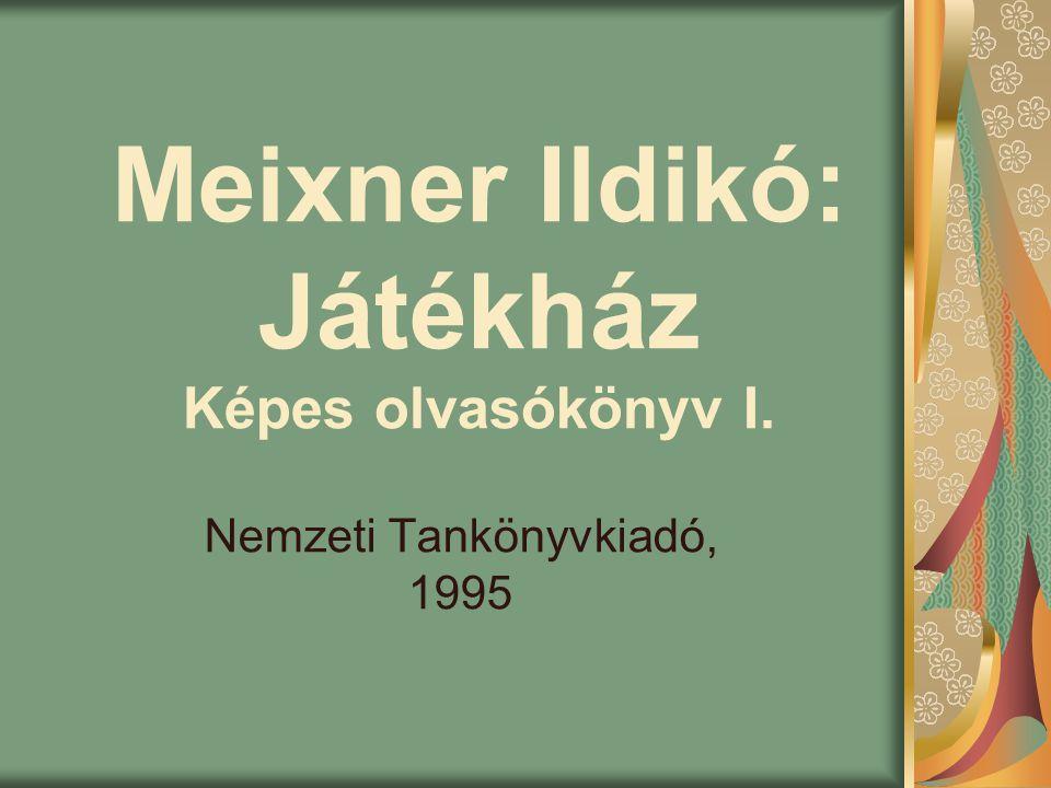 Meixner Ildikó: Játékház Képes olvasókönyv I.