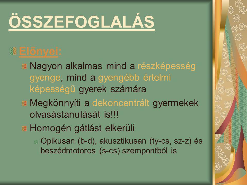 ÖSSZEFOGLALÁS Előnyei: