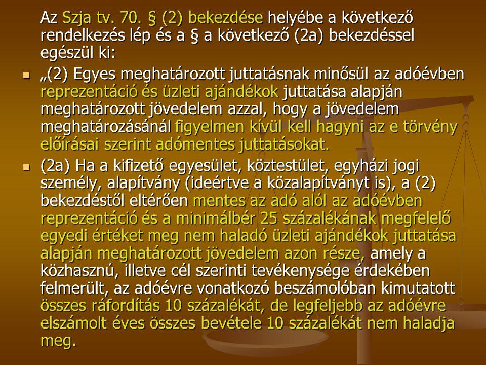 Az Szja tv. 70. § (2) bekezdése helyébe a következő rendelkezés lép és a § a következő (2a) bekezdéssel egészül ki: