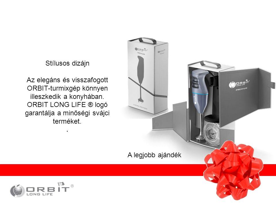 ORBIT LONG LIFE ® logó garantálja a minőségi svájci terméket. .