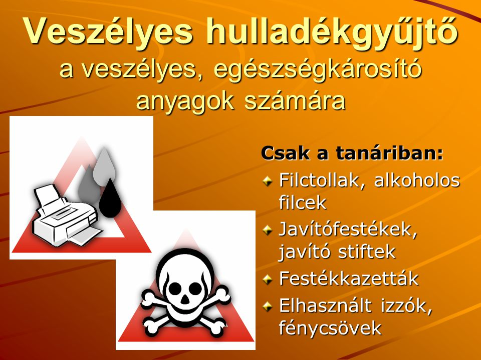 Veszélyes hulladékgyűjtő a veszélyes, egészségkárosító anyagok számára