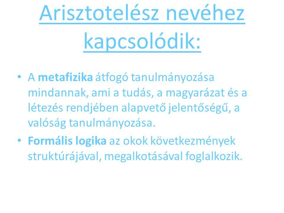 Arisztotelész nevéhez kapcsolódik: