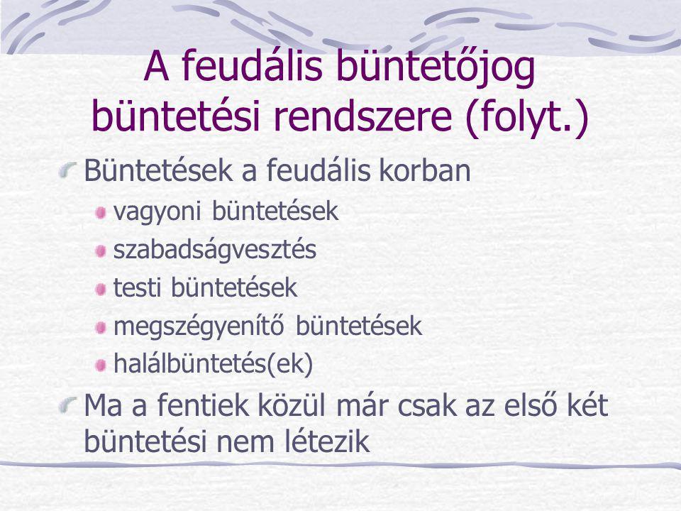 A feudális büntetőjog büntetési rendszere (folyt.)