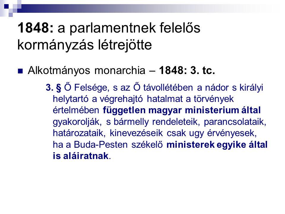 1848: a parlamentnek felelős kormányzás létrejötte