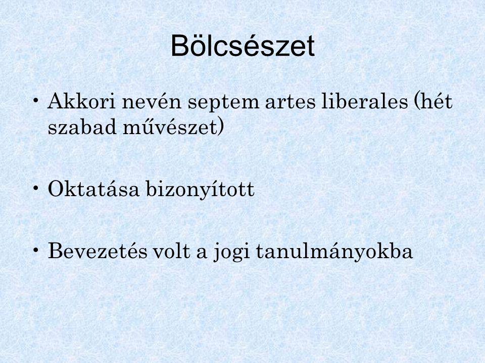 Bölcsészet Akkori nevén septem artes liberales (hét szabad művészet)