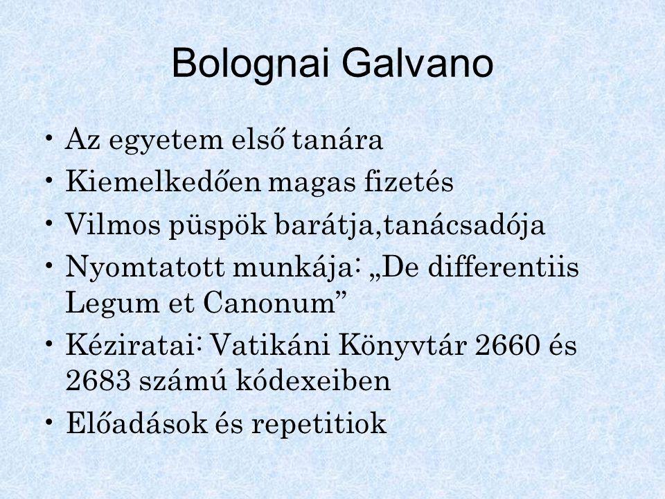 Bolognai Galvano Az egyetem első tanára Kiemelkedően magas fizetés