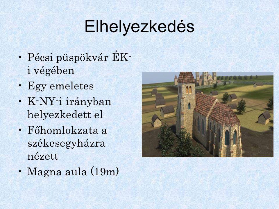 Elhelyezkedés Pécsi püspökvár ÉK-i végében Egy emeletes