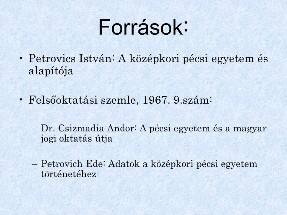 Források: Petrovics István: A középkori pécsi egyetem és alapítója