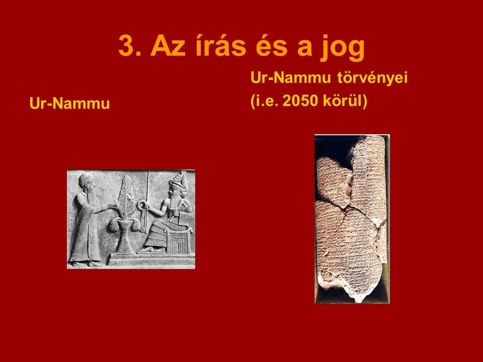 3. Az írás és a jog Ur-Nammu Ur-Nammu törvényei (i.e. 2050 körül)