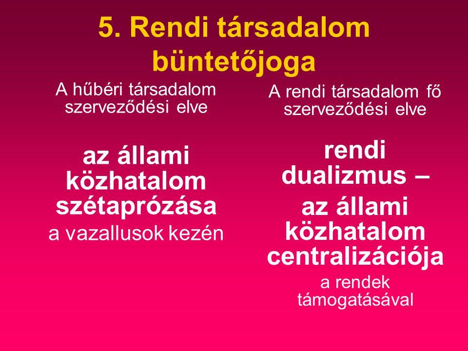 5. Rendi társadalom büntetőjoga