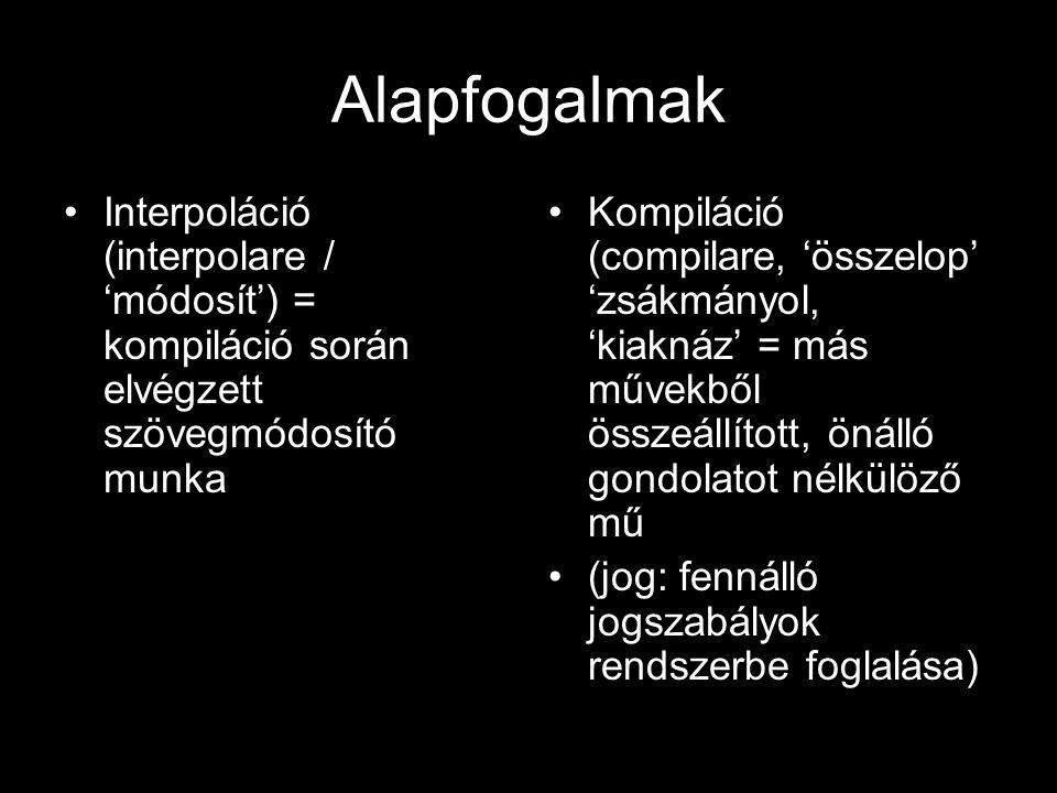 Alapfogalmak Interpoláció (interpolare / 'módosít') = kompiláció során elvégzett szövegmódosító munka.