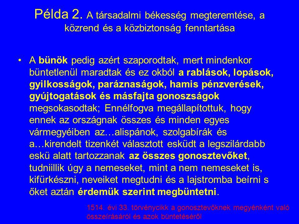 Példa 2. A társadalmi békesség megteremtése, a közrend és a közbiztonság fenntartása