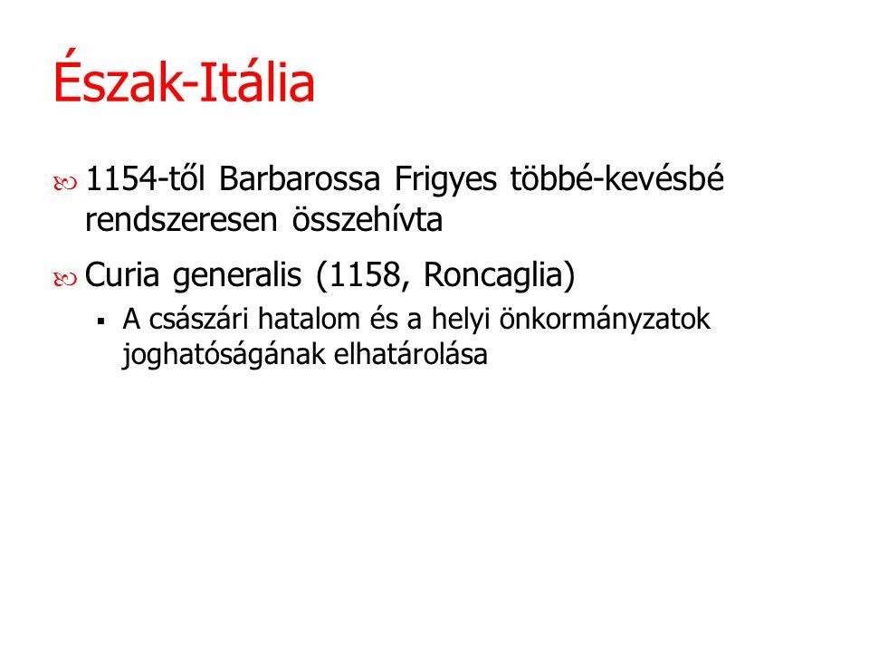 Észak-Itália 1154-től Barbarossa Frigyes többé-kevésbé rendszeresen összehívta. Curia generalis (1158, Roncaglia)