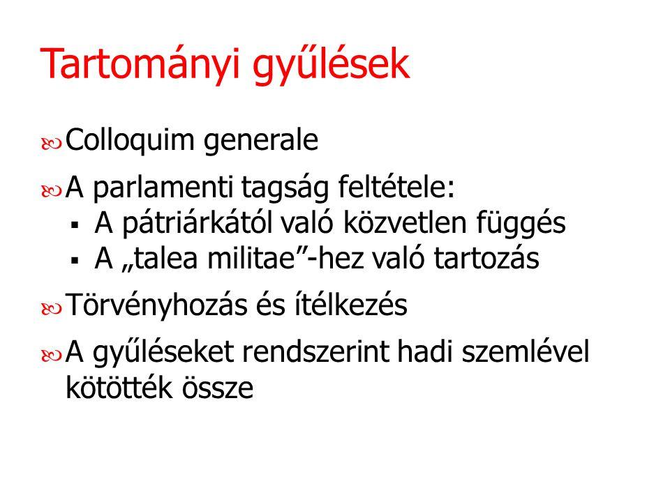 Tartományi gyűlések Colloquim generale A parlamenti tagság feltétele: