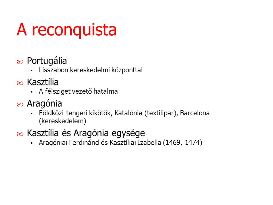 A reconquista Portugália Kasztília Aragónia