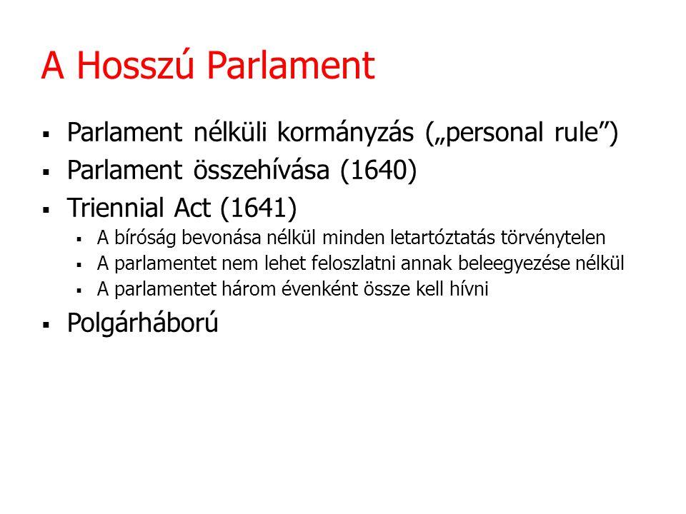 """A Hosszú Parlament Parlament nélküli kormányzás (""""personal rule )"""