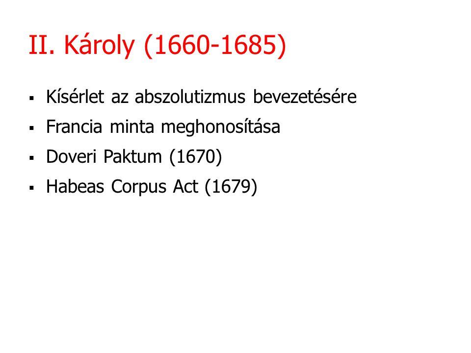 II. Károly (1660-1685) Kísérlet az abszolutizmus bevezetésére