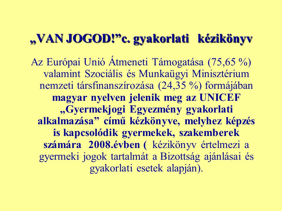 """VAN JOGOD! c. gyakorlati kézikönyv"
