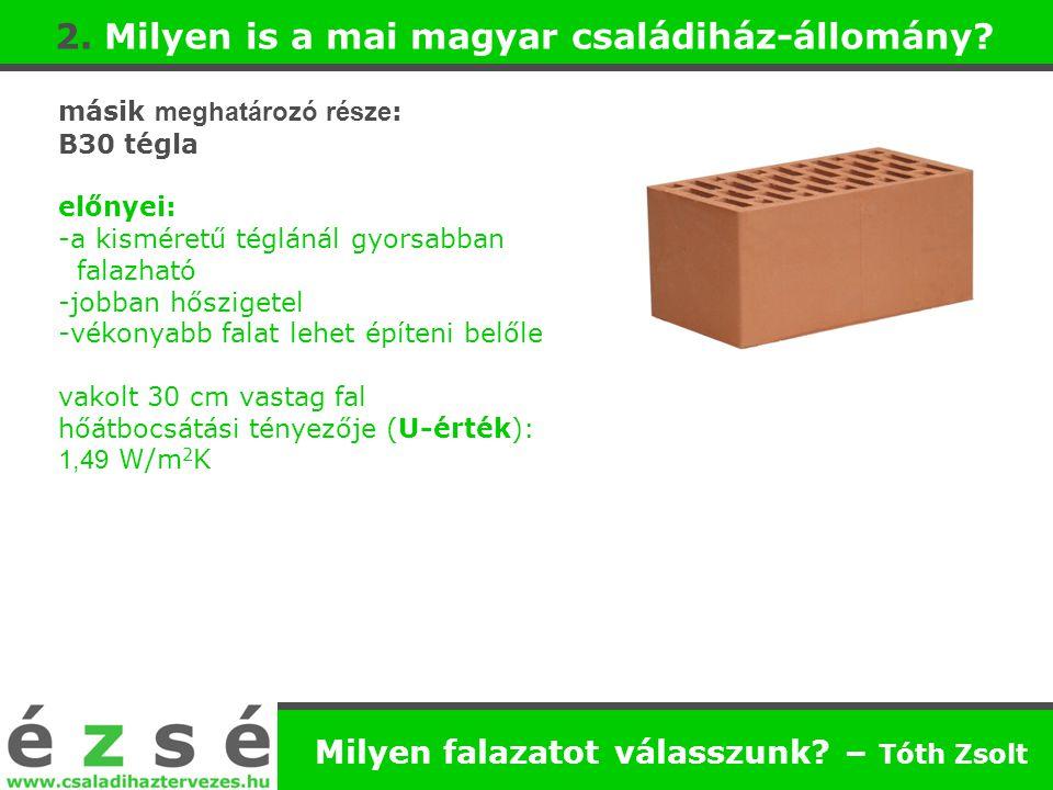 2. Milyen is a mai magyar családiház-állomány