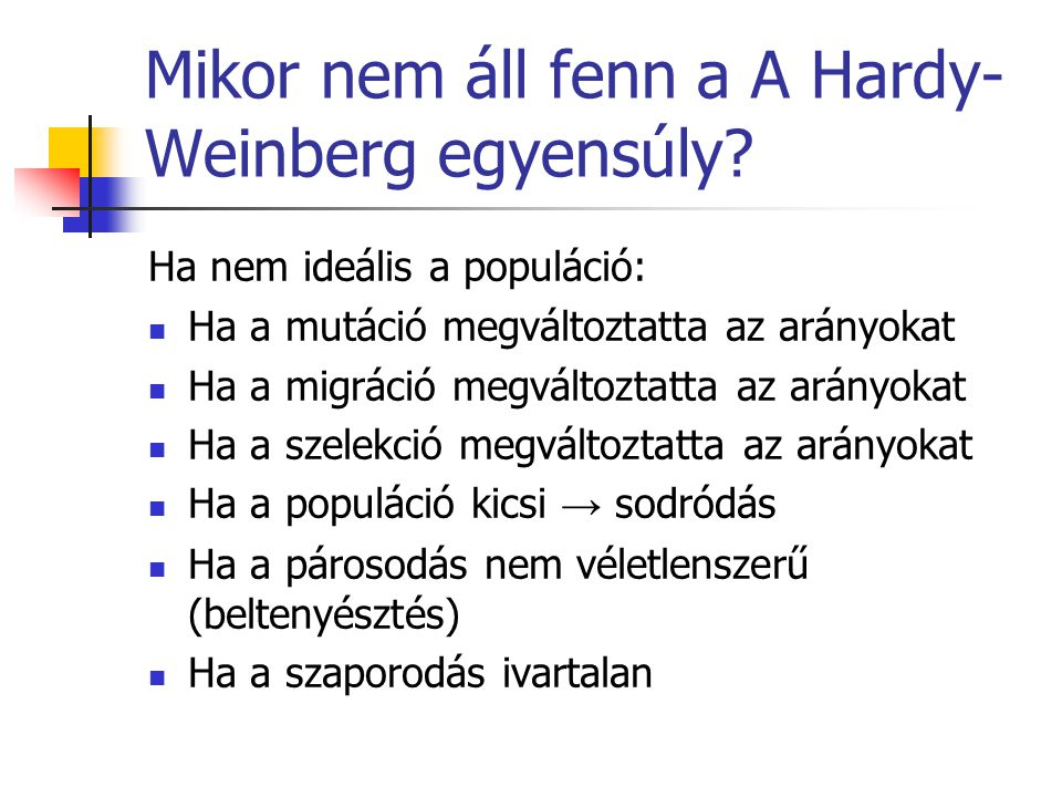 Mikor nem áll fenn a A Hardy-Weinberg egyensúly