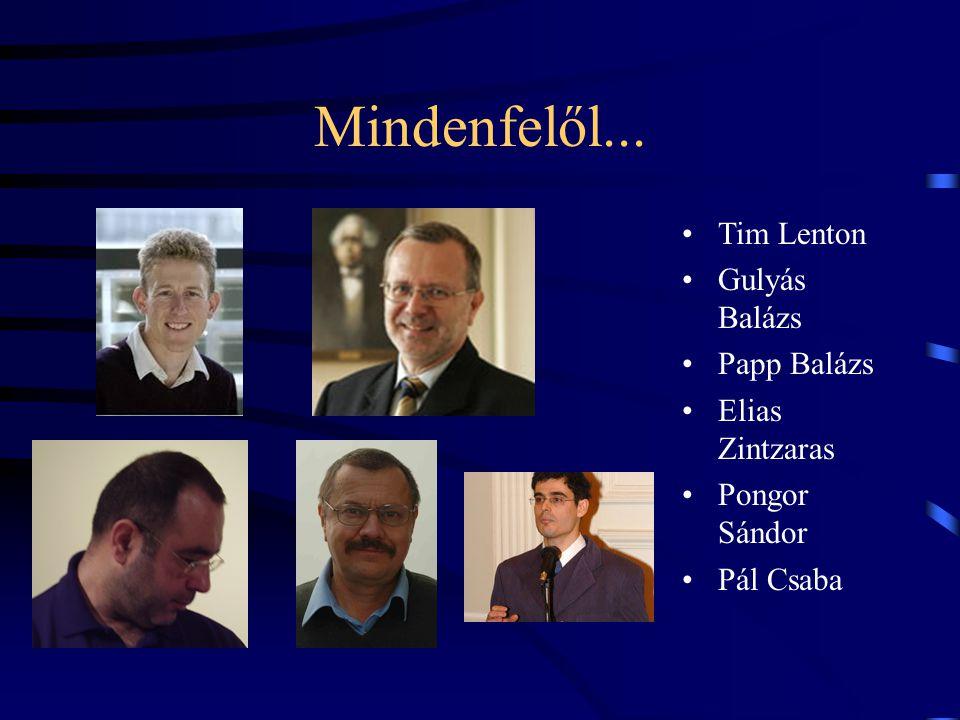Mindenfelől... Tim Lenton Gulyás Balázs Papp Balázs Elias Zintzaras