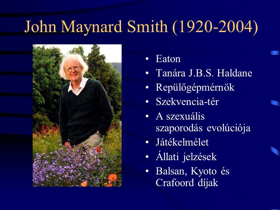 John Maynard Smith (1920-2004) Eaton Tanára J.B.S. Haldane