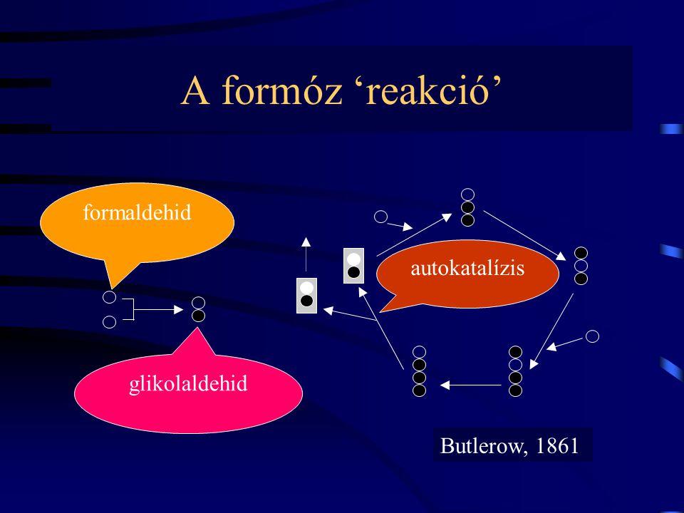 A formóz 'reakció' formaldehid autokatalízis glikolaldehid
