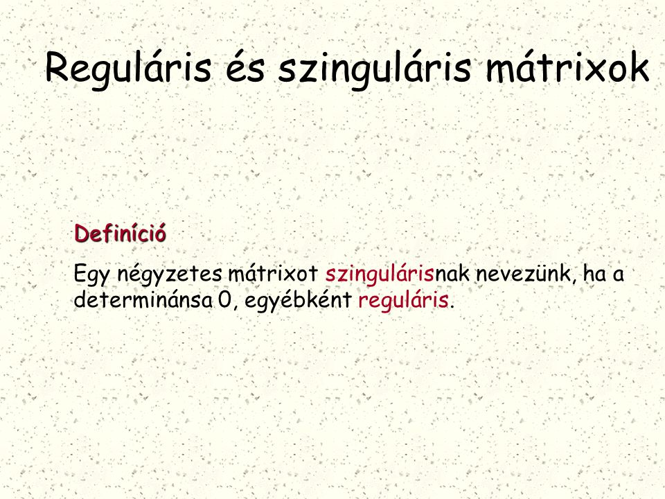 Reguláris és szinguláris mátrixok