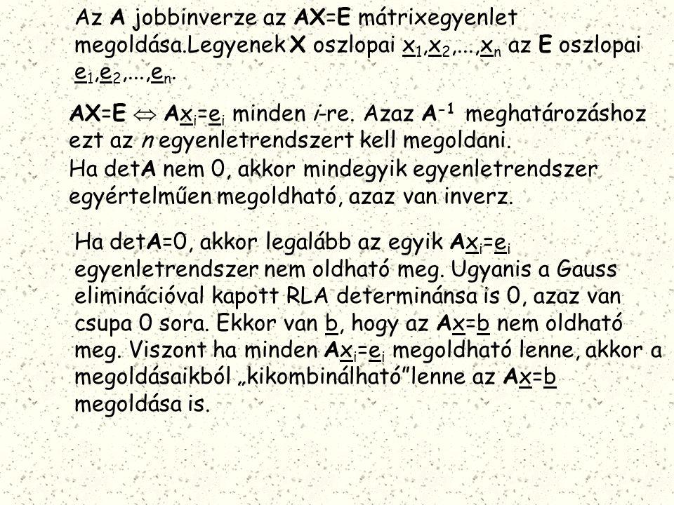 Az A jobbinverze az AX=E mátrixegyenlet megoldása