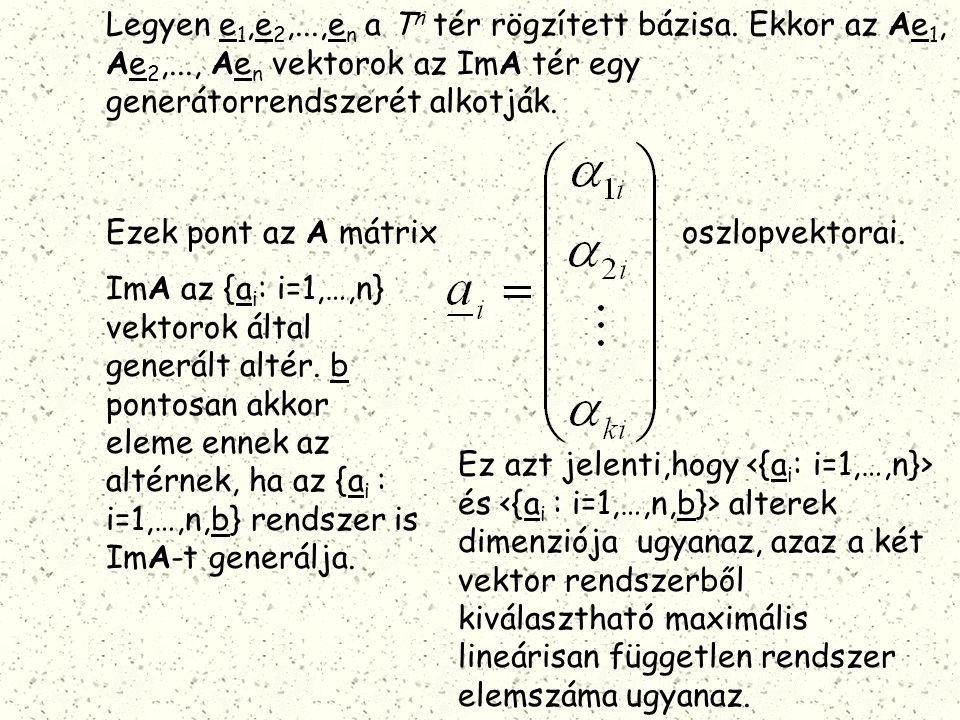 Legyen e1,e2,. ,en a Tn tér rögzített bázisa. Ekkor az Ae1, Ae2,