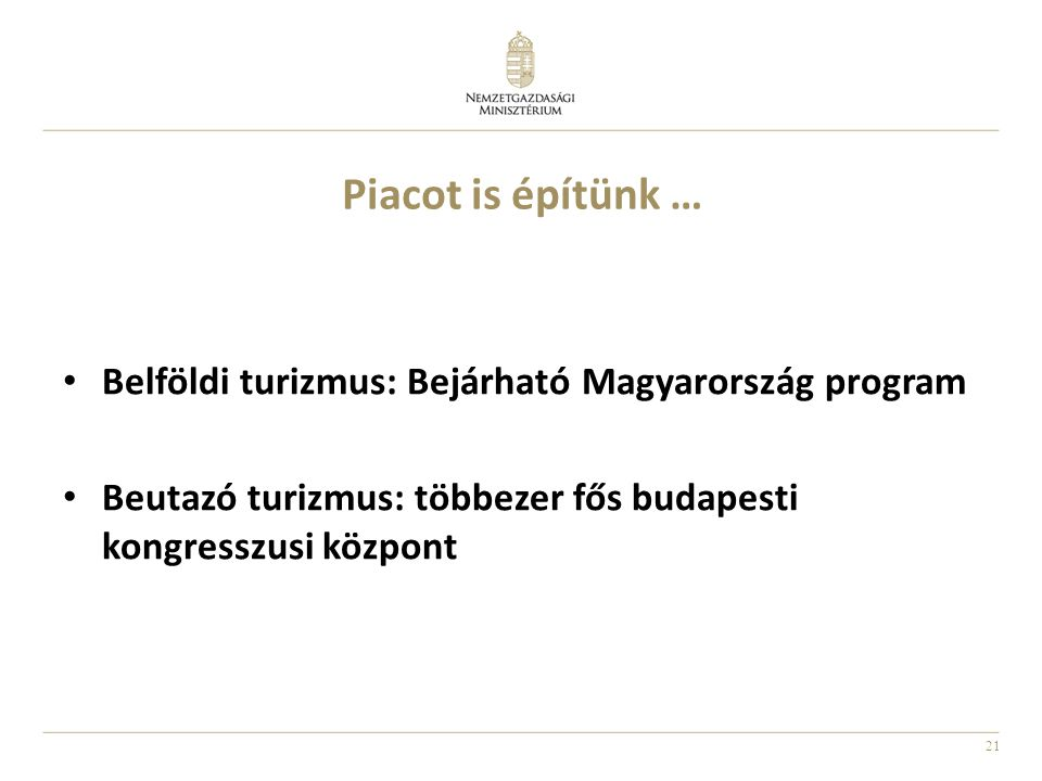 Piacot is építünk … Belföldi turizmus: Bejárható Magyarország program