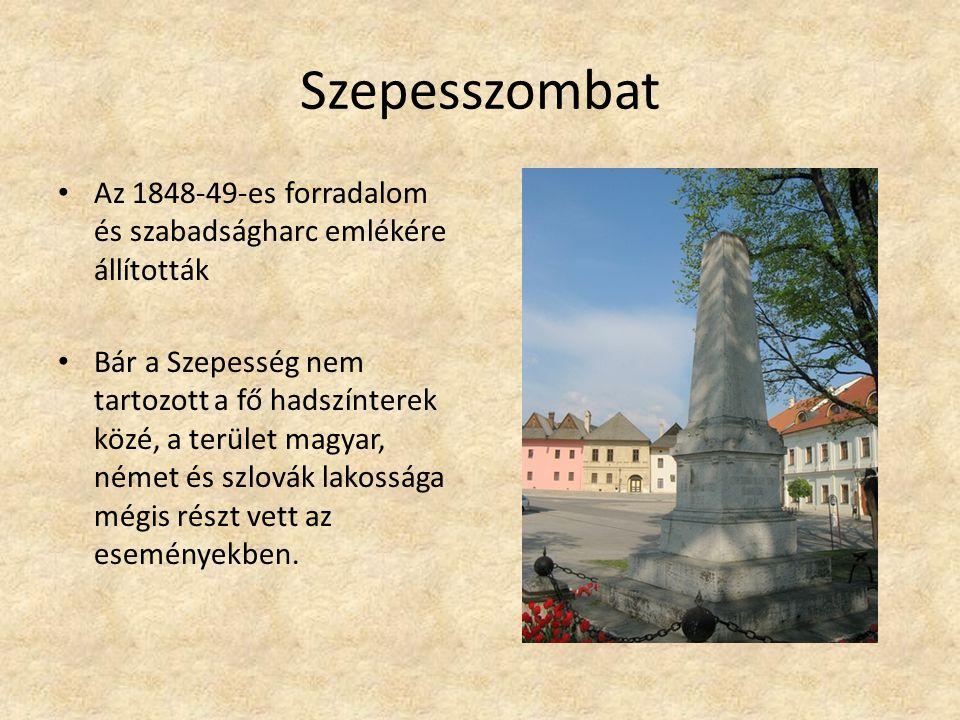 Szepesszombat Az 1848-49-es forradalom és szabadságharc emlékére állították.