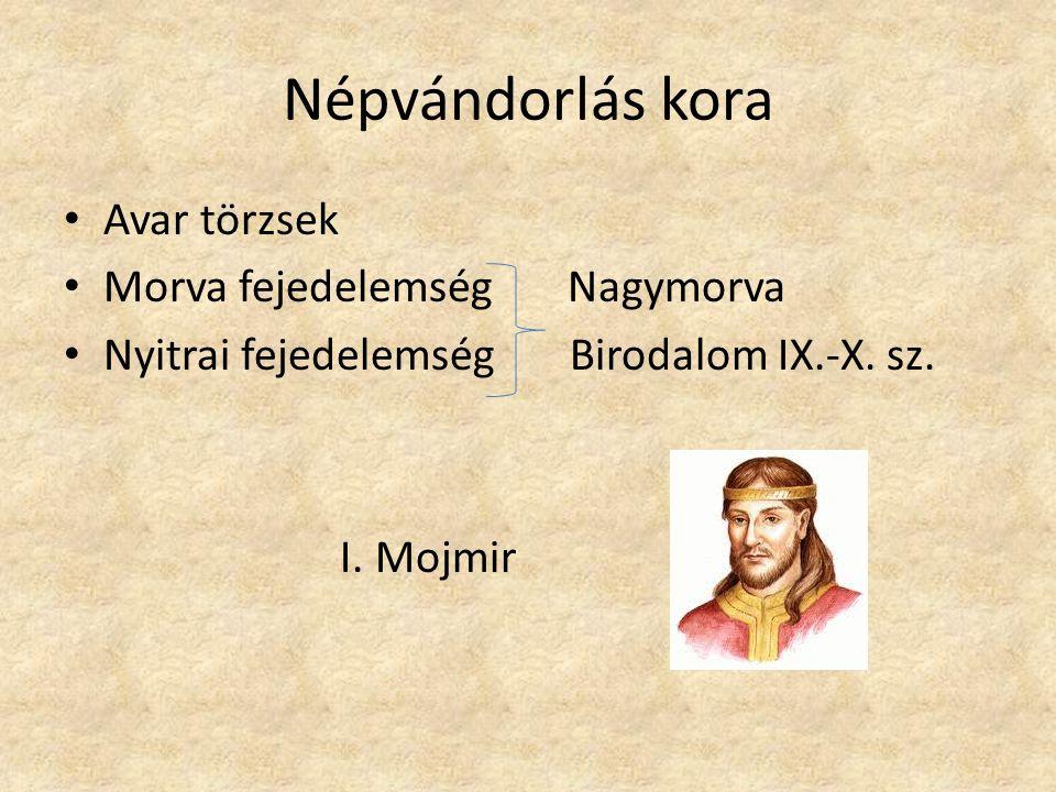 Népvándorlás kora Avar törzsek Morva fejedelemség Nagymorva