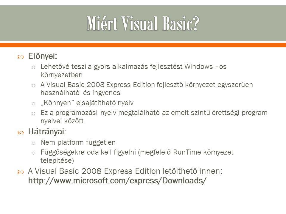 Miért Visual Basic Előnyei: Hátrányai: