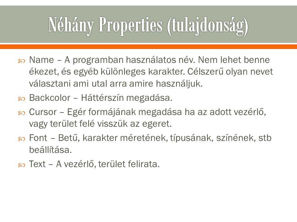 Néhány Properties (tulajdonság)
