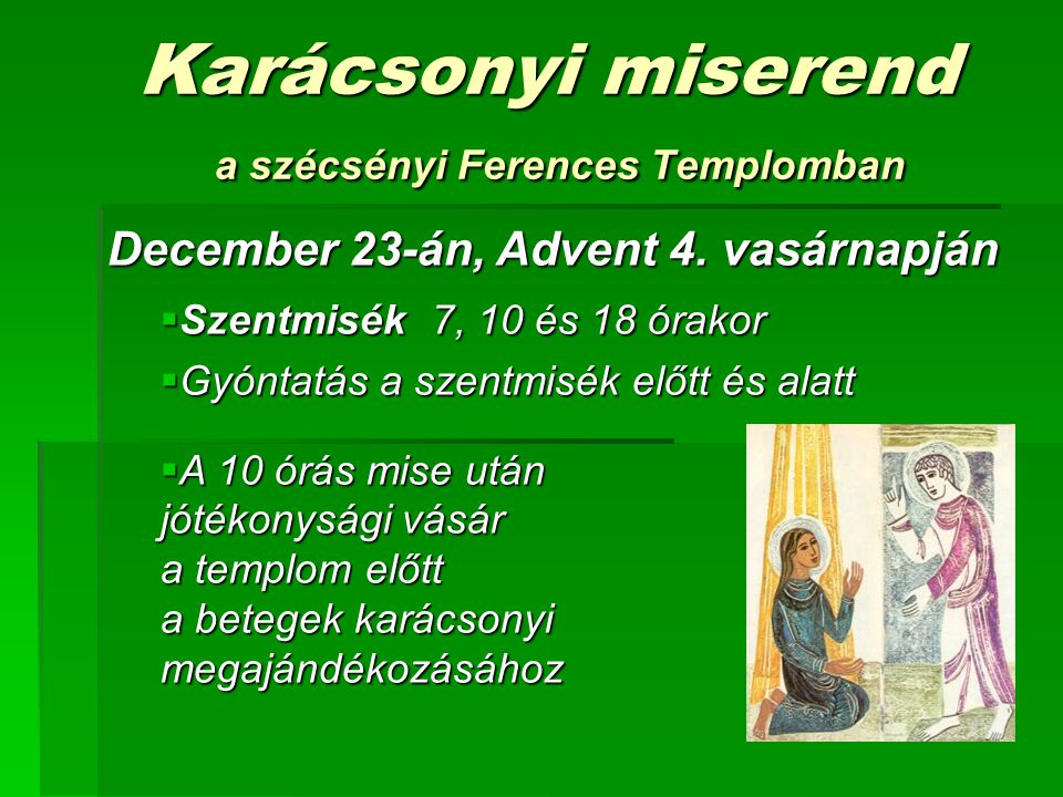 Karácsonyi miserend a szécsényi Ferences Templomban