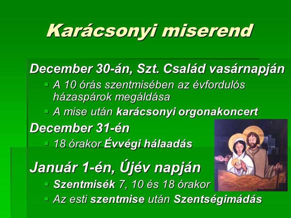 Karácsonyi miserend Január 1-én, Újév napján