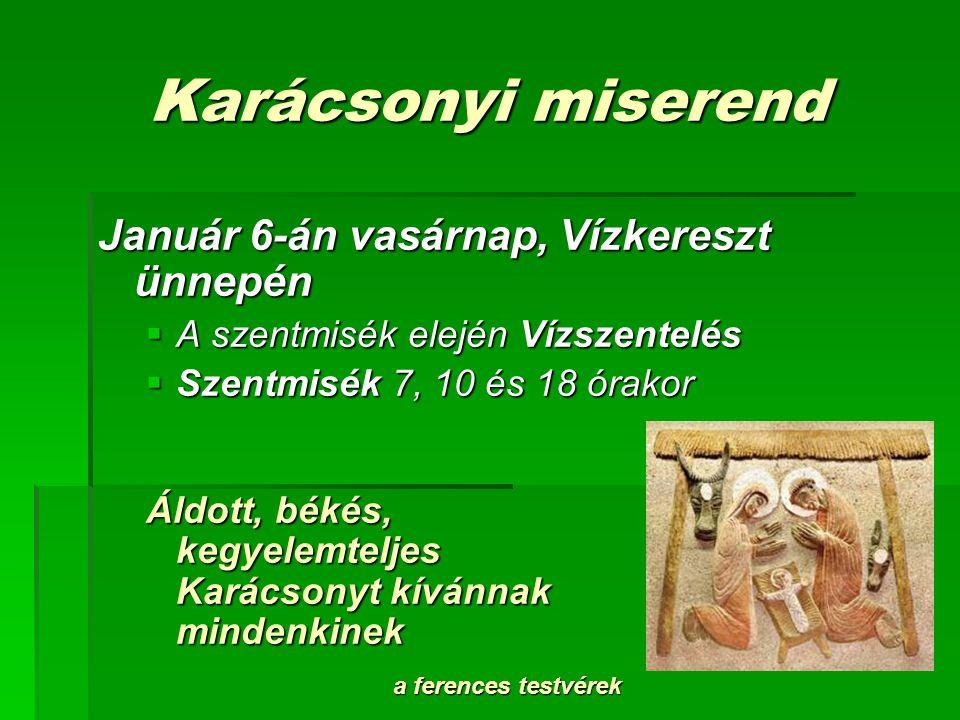 Karácsonyi miserend Január 6-án vasárnap, Vízkereszt ünnepén